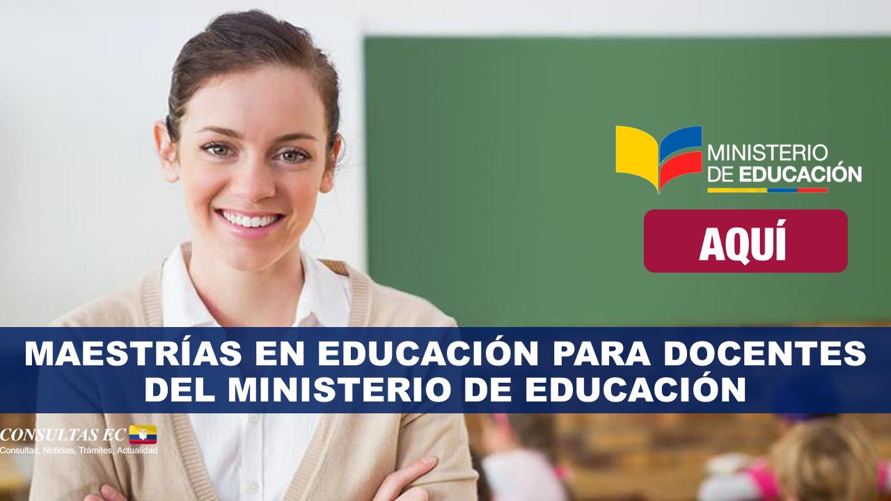 Maestrías en Educación para Docentes del Ministerio de Educación