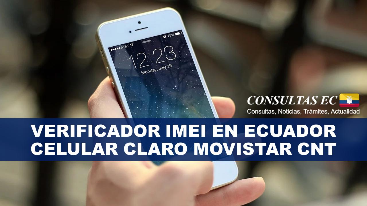 Verificador IMEI en Ecuador celular Claro Movistar CNT