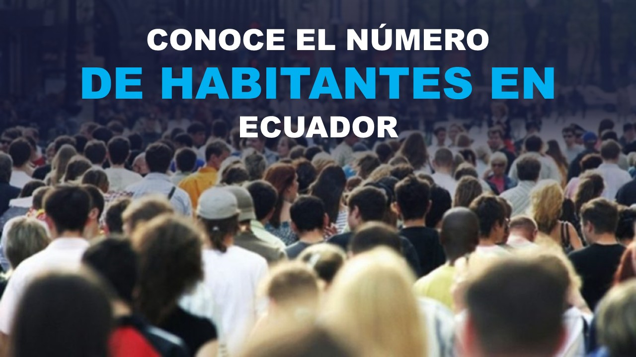 Número de habitantes en Ecuador