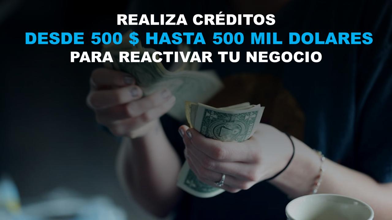 Realiza créditos hasta 500 mil para reactivar tu negocio