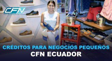 Créditos para negocios pequeños – CFN Ecuador