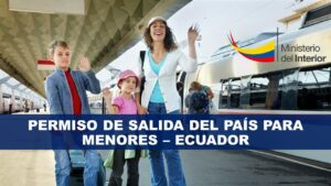 Permiso de Salida del País para Menores – Ecuador