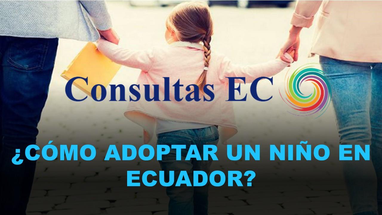 ¿Cómo adoptar un niño en Ecuador?