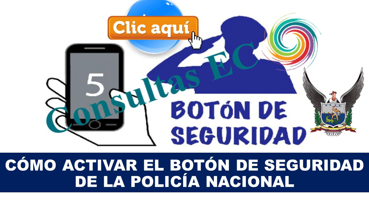 Cómo activar el botón de seguridad de la Policía Nacional para denuncias