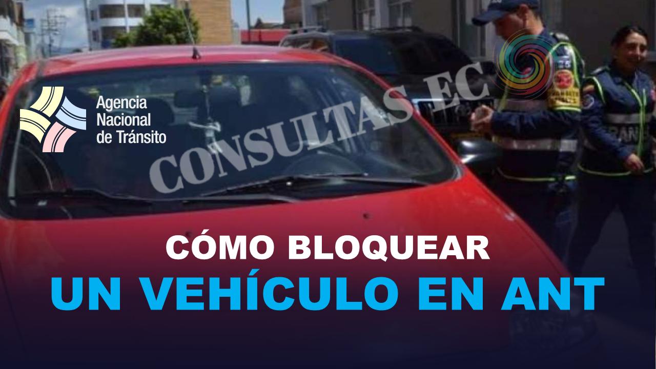 ¿Cómo bloquear un Vehículo en Ecuador?