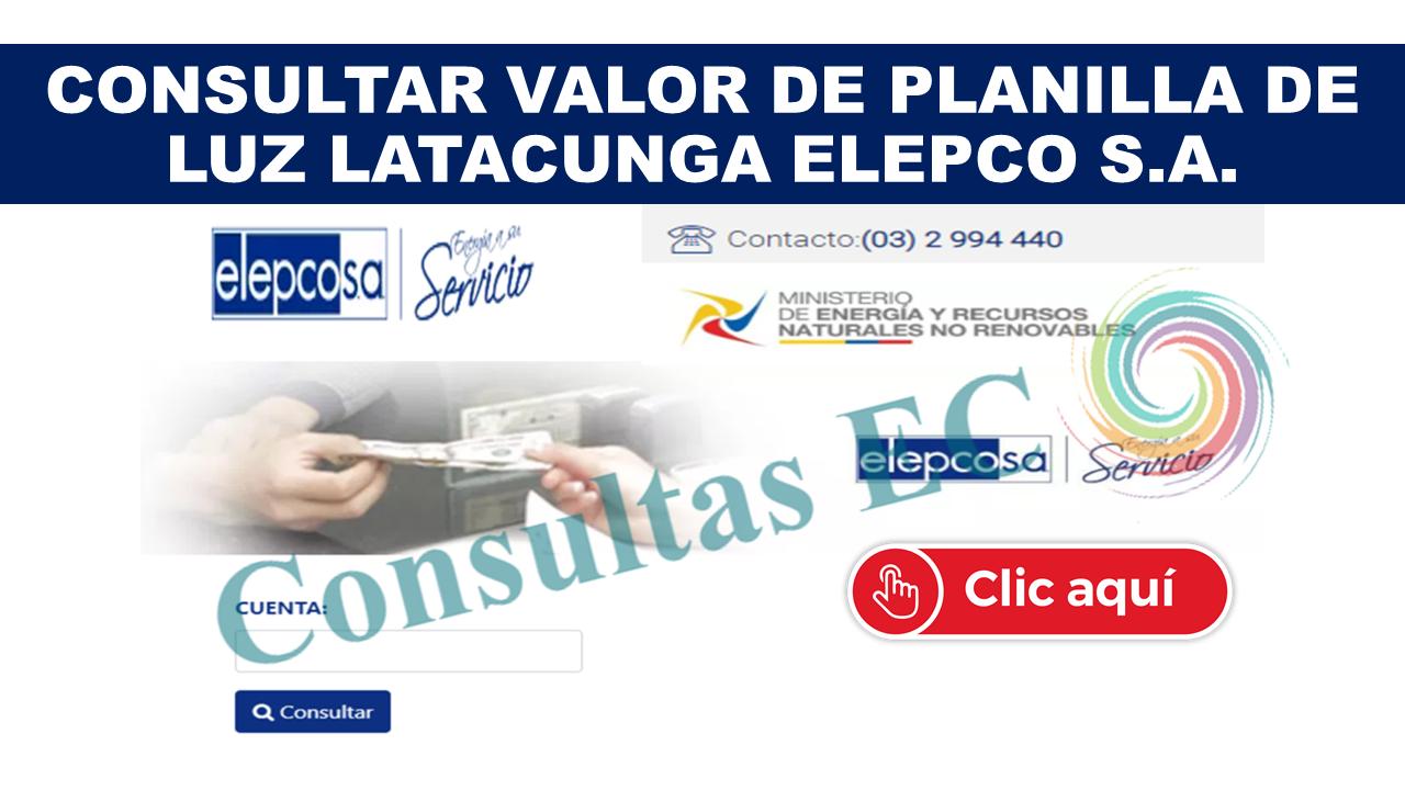 Consultar Valor de Planilla de Luz Latacunga ELEPCO S.A.