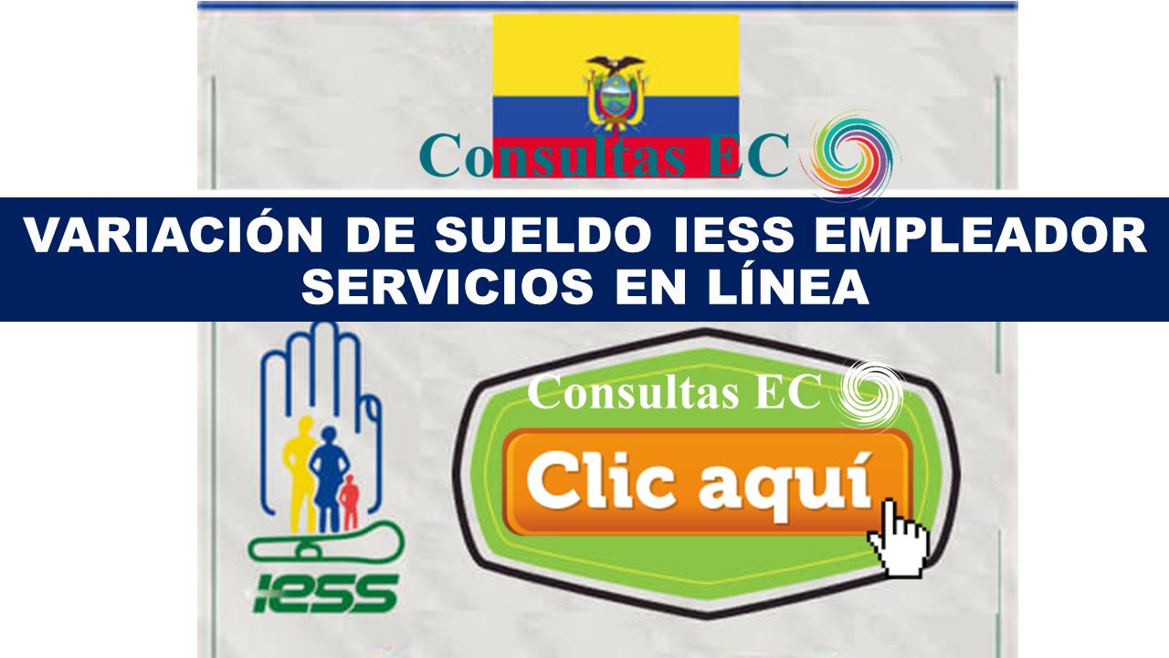 Variación de sueldo IESS Empleador Servicios en línea