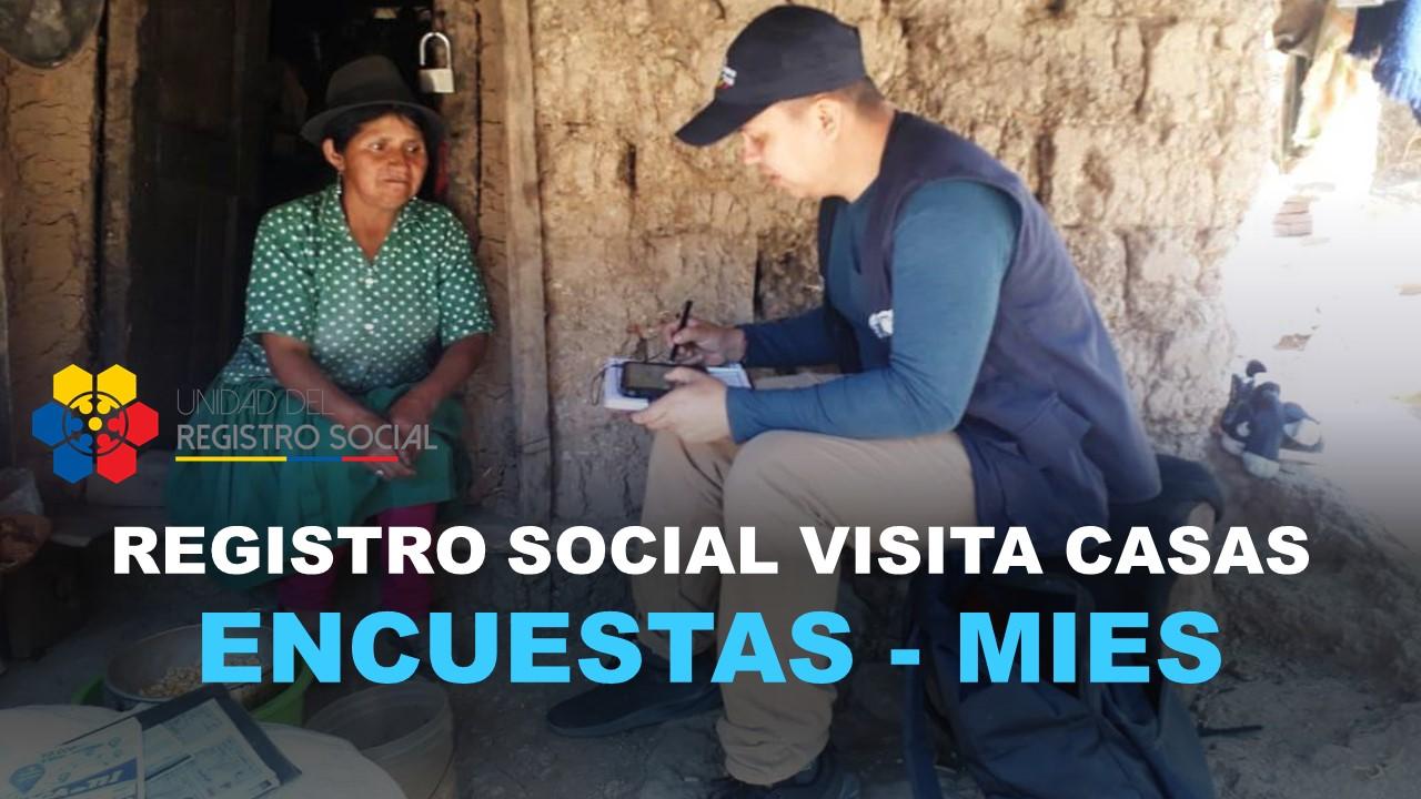 Registro social MIES visita los hogares para ENCUESTAS