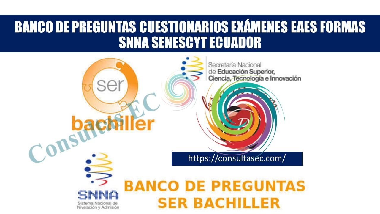 Banco de Preguntas Cuestionarios Exámenes EAES Formas SNNA Senescyt Ecuador