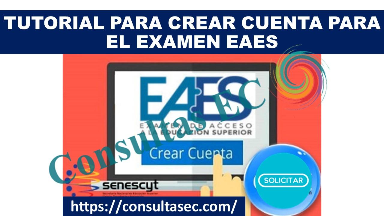 Tutorial para crear Cuenta Para el Examen EAES