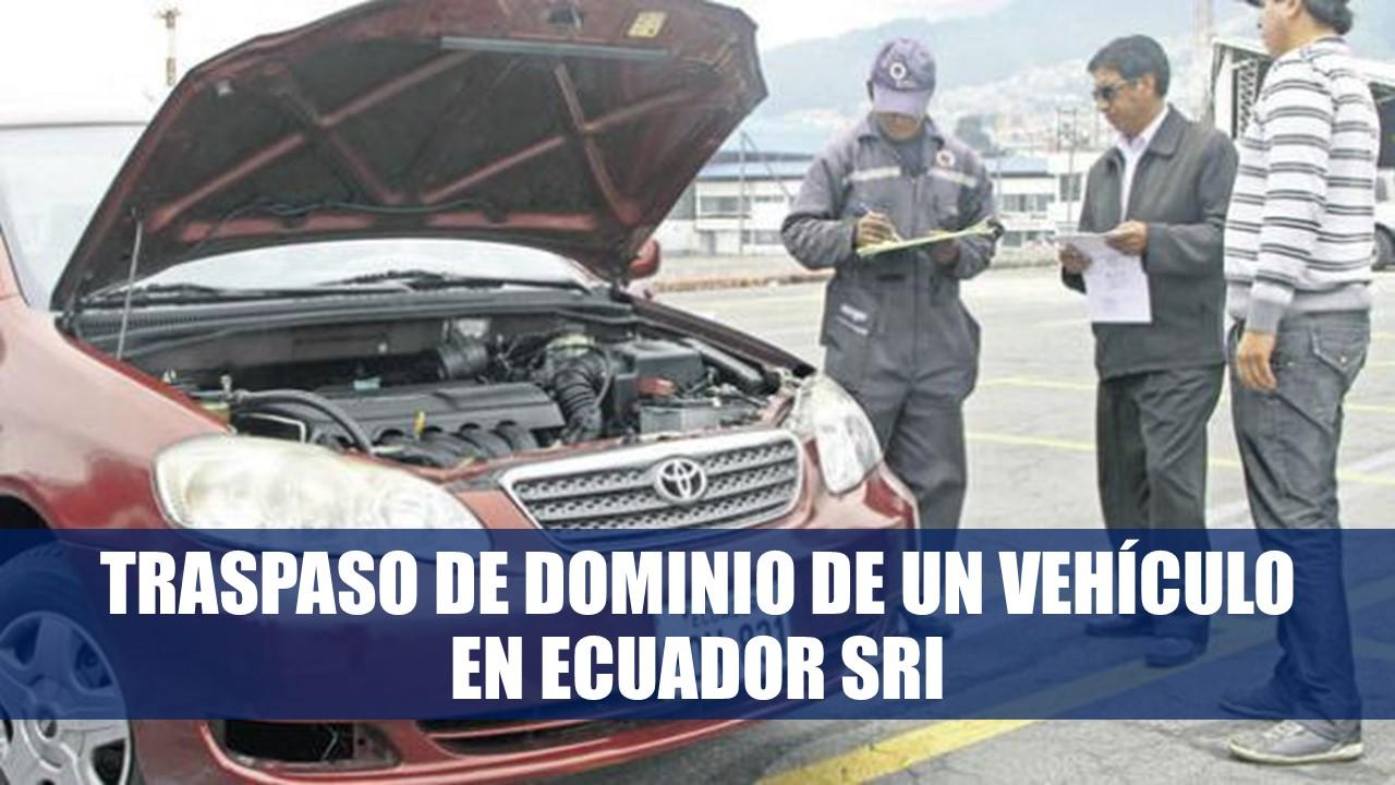 Traspaso de Dominio de un Vehículo en Ecuador SRI